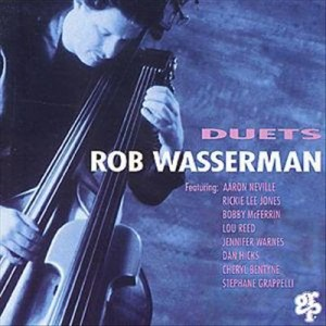 Duets : Rob Wasserman